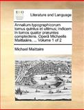 Annalium Typographicorum Tomus Quintus et Ultimus; Indicem In, Michael Maittaire, 1170093361