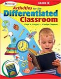 Activities for the Differentiated Classroom : Kindergarten, Gregory, Gayle H. and Chapman, Carolyn, 1412953367