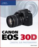 Canon EOS 30D Guide to Digital SLR Photography, Busch, David D., 1598633368