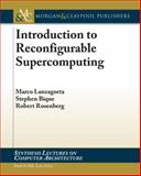 Introduction to Reconfigurable Supercomputing, Marco Lanzagorta and Stephen Bique, 1608453367
