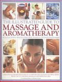 The Illustrated Guide to Massage and Aromatherapy, Catherine Stuart, 1844763366