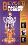 Beyond Illusion and Doubt : A Vedic Perspective on Western Philosophy, Prabhupada, A. C. Bhaktivedanta, 0892133368
