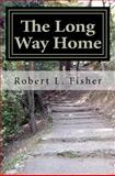 The Long Way Home, Robert L. Fisher, 1470123363