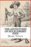 The Adventures of Huckleberry Finn, Mark Twain, 1494293366