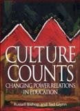 Culture Counts : Changing Power Relations in Education, Bishop, Russell and Glynn, Ted, 1842773364