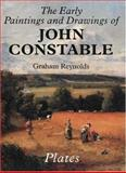 The Early Paintings and Drawings of John Constable : Plates, Reynolds, Graham, 0300063377