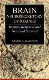 Brain Neurosecretory Cytokines : Immune Response and Neuronal Survival, Galoyan, Armen A., 0306483378