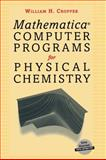Mathermatica Computer Programs for Physical Chemistry, Cropper, William H., 0387983376