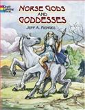 Norse Gods and Goddesses, Jeff A. Menges, 0486433374