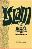 Islam in India's Transition to Modernity, Karandikar, Maheshwar A., 0837123372