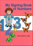 My Signing Book of Numbers, Patricia Bellan Gillen, 0930323378