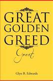 Great Golden Greed, Glyn B. Edwards, 1477113371