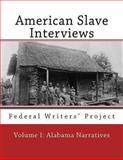 American Slave Interviews - Volume I: Alabama Narratives, Federal Project, 147810337X