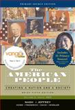 The American People : Creating a Nation and Society, Brief EDITION, Volume II, Primary Source EDITION, Nash, Gary B. and Jeffrey, Julie Roy, 0321463374
