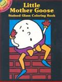 Little Mother Goose Stained Glass Coloring Book, Cathy Beylon, 0486423379