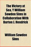 The Victory at Sea, y William Sowden Sims in Collaboration with Burton J Hendrick, William Sowden Sims, 1153203375