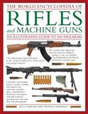 The World Encyclopedia of Rifles and Machine Guns, Patrick Sweeney and Will Fowler, 1464303371