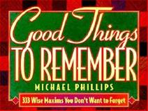 Good Things to Remember, Michael Phillips and Judy Phillips, 1556613377