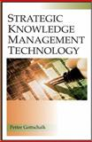 Strategic Knowledge Management Technology, Gottschalk, Petter, 1591403375