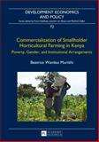 Commercialization of Smallholder Horticultural Farming in Kenya : Poverty, Gender, and Institutional Arrangements, Muriithi, Beatrice Wambui, 3631653379