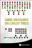 Gibbs Measures on Cayley Trees, Utkir A. Rozikov, 9814513377