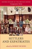 Settlers and Expatriates, Bickers, Robert, 0198703376