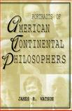 Portraits of American Continental Philosophers, Watson, James R., 0253213371