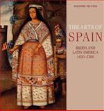 The Arts of Spain : Iberia and Latin America, 1450-1700, Trusted, Marjorie, 0271033371