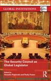 The Security Council As Global Legislator, , 0415743370