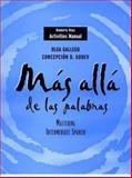 Activities Manual to accompany Mas alla de las Palabras Vol. 2 : Mastering Intermediate Spanish, Gallego, Olga and Godev, Concepción B., 0471323373