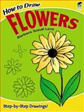 How to Draw Flowers, Barbara Soloff Levy, 0486413373