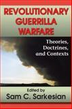 Revolutionary Guerrilla Warfare : Theories, Doctrines, and Contexts, , 1412813379