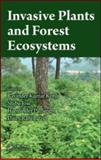 Invasive Plants and Forest Ecosystems, R. K. Kohli, 1420043374