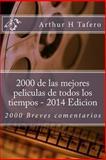2000 de Las Mejores Peliculas de Todos Los Tiempos - 2014 Edicion, Arthur Tafero, 1500303372