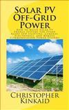 Solar PV off-Grid Power, Christopher Kinkaid, 1500473375