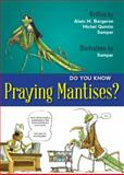 Do You Know Praying Mantises?, Alain M. Bergeron, 1554553377
