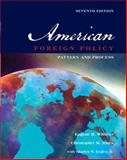 American Foreign Policy : Pattern and Process, Wittkopf, Eugene R. and Jones, Christopher M., 0534603378