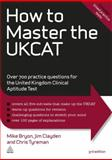 How to Master the UKCAT, Mike Bryon and Jim Clayden, 0749463376