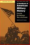A Handbook of American Military History, , 0803293372