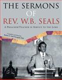 The Sermons of Rev. W. B. Seals, Barbara A. Seals Nevergold, 1479783374