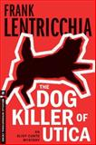 The Dog Killer of Utica, Frank Lentricchia, 1612193374
