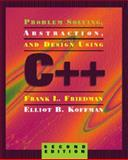 Problem Solving, Abstraction and Design Using C++, Friedman, Frank L. and Koffman, Elliot B., 0201883376