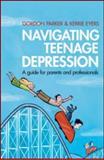 Navigating Teenage Depression, Gordon Parker and Kerrie Eyers, 0415583373