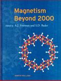 Magnetism Beyond 2000, Freeman, A. J. and Bader, S. D., 0444503374