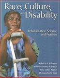 Race, Culture and Disability : Rehabilitation Science and Practice, Balcazar, Fabricio E. and Suarez-Balcazar, Yolanda, 0763763373