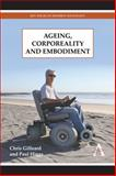 Ageing, Corporeality and Embodiment, Gilleard, Chris and Higgs, Paul, 1783083379