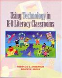 Using Technology in K-8 Literacy Classrooms, Anderson, Rebecca S. and Speck, Bruce W., 0139363378