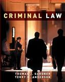 Criminal Law, Gardner, Thomas J. and Anderson, Terry M., 0495913375