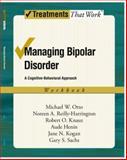 Managing Bipolar Disorder, Michael Otto and Noreen Reilly-Harrington, 0195313372