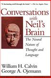 Conversations with Neil's Brain, William H. Calvin and George A. Ojemann, 0201483378